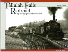 Tallulah Falls Railroad Photographic Remembrance Brian A Boyd 2nd Edition