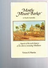 Mostly Mount Barker in South Australia - History of District -  Vivien S. Martin