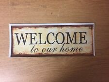 "TIN SIGN ""Welcome to Our Home"" House Decor Gift Mancave Vintage Great Gift"