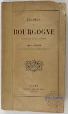 Les ducs de Bourgogne Histoire des XIVe et XVe siècles F. Valentin 1876