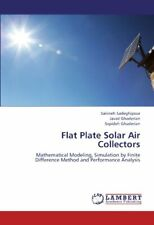 Flat Plate Solar Air Collectors, Sadeghipour, Sakineh 9783659179426 New,,