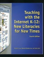 Teaching with the Internet K-12: New Literacies for New Times Leu Jr., Donald J