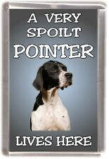 "Pointer Dog Fridge Magnet  ""A VERY SPOILT POINTER LIVES HERE"" by Starprint"