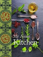 Le, Linda : My Asian Kitchen Value Guaranteed from eBay's biggest seller!