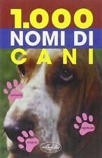 Mille nomi di cani - aa.vv. - Libro Nuovo in offerta !!