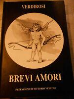 LIBRO: BREVI AMORI -PREF.V.VETTORI VERDIROSI-IN LINGUA INGLESE ***