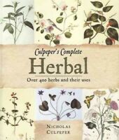 Culpeper's Complete Herbal : Over 400 Herbs and Their Uses, Paperback by Culp...