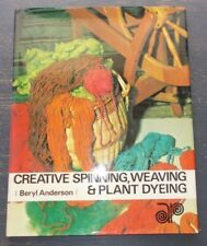 Creative Spinning, Weaving & Plant Dyeing by Beryl Anderson H/C D/J 1972