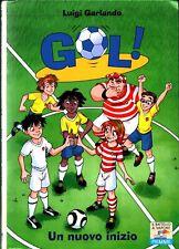 Gol! Vol. 31 Un nuovo inizio di Garlando Luigi ed. Piemme