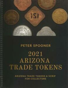 """""""ARIZONA TRADE TOKENS 2021"""" In FULL COLOR by Spooner STANDARD Reference NEW BOOK"""