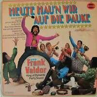 Frank Valdor Heute Hau'n Wir Auf Die Pauke LP Vinyl Schallplatte 125686