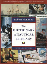 The Dictionary of Nautical Literacy ~ McKenna,Robert PB