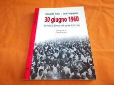 30 giugno 1960 la rivolta di genova nelle parole di chi c'era  frilli  2002