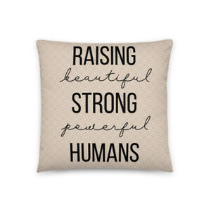 Raising Beautiful Strong Powerful Humans Throw Pillow-3 Different Sizes Tan/Blk