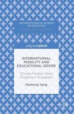 International Mobility and Educational Desire: Chinese Foreign Talent Students i