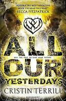 All Our Yesterdays, Cristin Terrill , Good | Fast Delivery