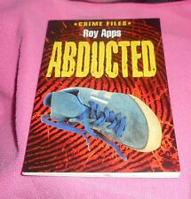 Roy Apps - Crime Files - Abducted LOCAL FREEPOST ch sc 1115