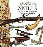 Frontier Skills: The Tactics and Weapons that Won the American West-ExLibrary