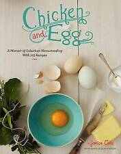 Very Good, Chicken and Egg: How I Came to Love My Backyard Chickens, with 120 Re