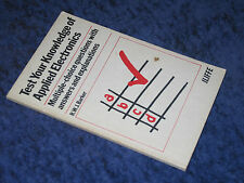TEST YOUR KNOWLEDGE OF APPLIED ELECTRONICS R.W.J. Barker PB 1st 1971. Electrical