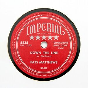 """FATS MATTHEWS """"Down The Line / You Know It"""" 1953 (EE+) IMPERIAL 5235 [R&B 78]"""