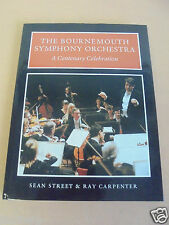 THE BOURNEMOUTH SYMPHONY ORCHESTRA SEAN STREET / RAY CARPENTER HARDBACK 1993
