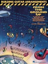 Building Guitar Arrangements From The Ground Up Learn Play Music Book &CD