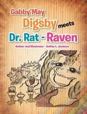 Gabby'may Digsby Meets Dr Rat-Raven by Anitha L. Jackson (2011, Paperback)