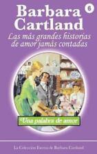 Una Palabra de Amor by Barbara Cartland (2013, Paperback)