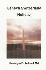 Cac Illustrated Diaries Cua Llewelyn Pritchard MA: Geneva Switzerland Holiday...