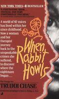 When Rabbit Howls: By Truddi Chase