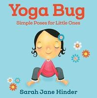 Yoga Bug: Simple Poses for Little Ones (Board Book)