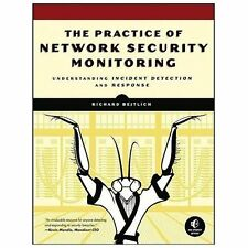 THE PRACTICE OF NETWORK SECURITY MONITORING..~> By: Richard Bejtlich