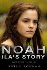 Noah: Ila's Story (Noah Movie Tie in), Susan Korman, 178329258X, New Book