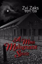 A Most Malignant Spirit by Zvi Zaks (2014, Paperback)