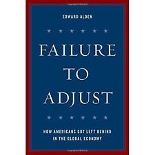 Failure to Adjust: How Americans Got Left Behind in the Global Economy (A Counci