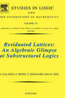 Residuated Lattices: An Algebraic Glimpse at Substructural Logics by Galatos, Ni