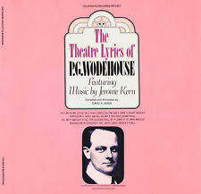 Theatre Lyrics Of P. - Theatre Lyrics of P.G Wodehouse Featuring Music By [New C
