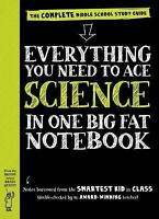 (NEW) Everything You Need to Ace Science in One Big Fat Notebook A Middle School