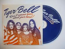 TIGER BELL : DON'T WANNA HEAR ABOUT YOUR BAND ! ♦ CD ALBUM PORT GRATUIT ♦