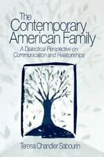 The Contemporary American Family: A Dialectical Perspective on Communication and