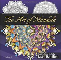 The Art Of Mandala: Adult Coloring Book Featuring Beautiful Mandalas Designs