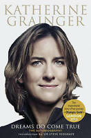Katherine Grainger, Dreams Do Come True: The Autobiography, Hardcover, Very Good