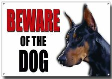 DOBERMAN BEWARE OF THE DOG METAL SIGN,SECURITY,WARNING,GUARD DOG SIGN. A4