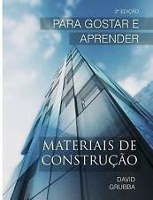 Materiais de Construção : Para Gostar e Aprender by David Grubba (2016,...