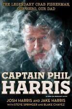 Captain Phil Harris: The Legendary Crab Fisherman