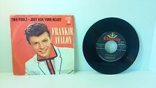 FRANKIE AVALON - JUST ASK YOUR HEART / TWO FOOLS - 45 RPM - 1959 CHANCELLOR
