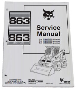 Bobcat 863 863H Skid Steer Loader Service Manual Shop Repair Book Part # 6900648
