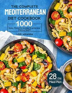 The Complete Mediterranean Diet Cookbook: 1000 Easy, Flavorful recipes