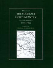 History of the Somerset Light Infantry (Prince Albert's): 1919-1945 by George...